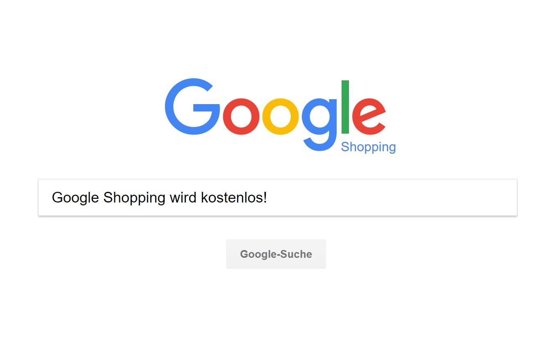 Google Shopping wird wieder kostenlos